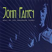 Best Of The Vanguard Years by John Fahey