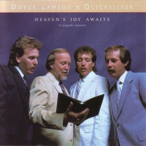 Heaven's Joy Awaits by Doyle Lawson