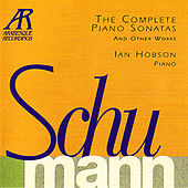 Schumann: The Complete Piano Sonatas and Other Works by Ian Hobson