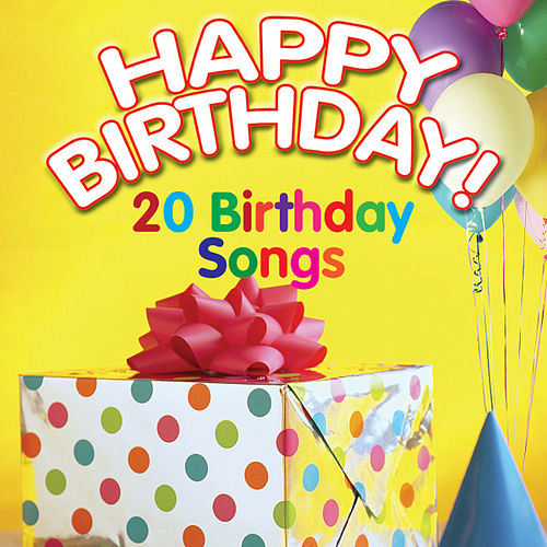 Happy Birthday! 20 Birthday Songs by Happy Occasion Singers