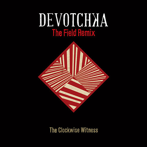 The Clockwise Witness by DeVotchKa