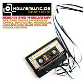 Housemusic.De Chapter VI Mixed By Syke ´N´ Sugarstarr by Various Artists