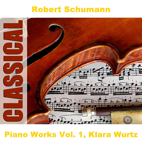 Piano Works Vol. 1, Klara Wurtz by Arts Music Recording Rotterdam