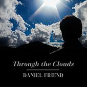 Through the Clouds von Daniel Friend