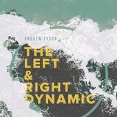 The Left & Right Dynamic de Andrew Tyson