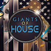 Giants of House by Various Artists
