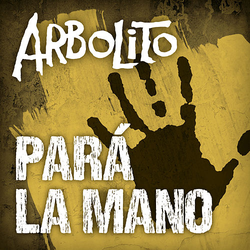 Pará la Mano by Arbolito
