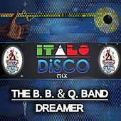 Dreamer - Italo Disco Mix by The B.B. & Q. Band