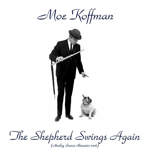 The Shepherd Swings Again (Analog Source Remaster 2016) by Moe Koffman Quartet