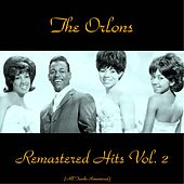 Remastered Hits Vol. 2 (All Tracks Remastered) von The Orlons