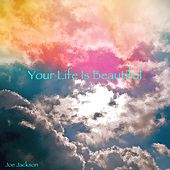 Your Life Is Beautiful de Joe Jackson