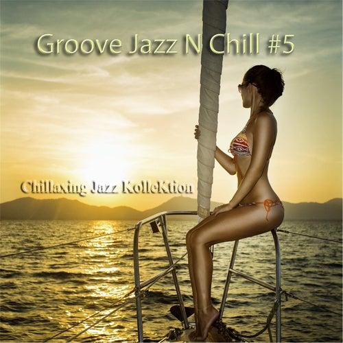 Groove Jazz N Chill #5 by Chillaxing Jazz Kollektion
