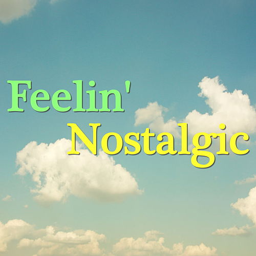 Feelin' Nostalgic de Various Artists