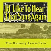 Id Like To Hear That Song Again von Ramsey Lewis