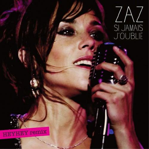 Si jamais j'oublie (HEYHEY remix) von ZAZ