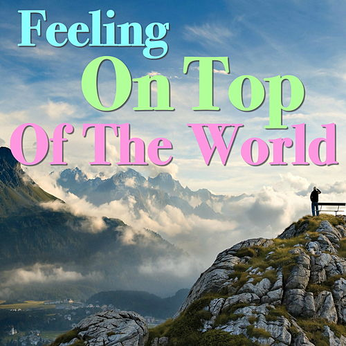 Feeling On Top Of The World de Various Artists