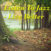Listen To Jazz - Live Better de Various Artists