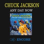Any Day Now + Encore! (Bonus Track Version) by Chuck Jackson