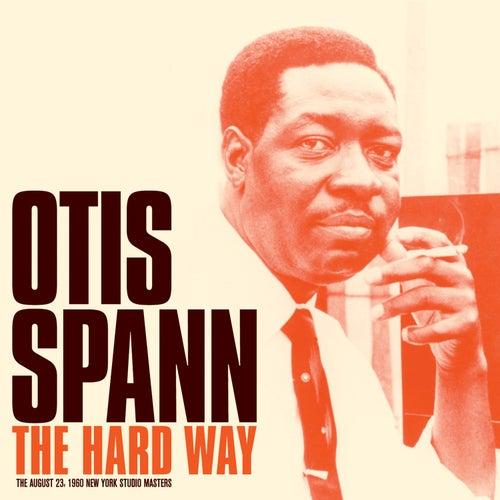 The Hard Way: Studio Master Takes (Bonus Track Version) by Otis Spann