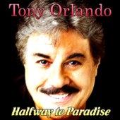 Halfway to Paradise de Tony Orlando