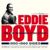 Blue Monday Blues: 1950 - 1960 Sides by Eddie Boyd