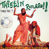 Twistin Rumble!! Vol.7, The Swingin'est Dance Party Ever! by Various Artists