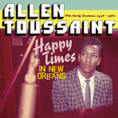 Happy Times in New Orleans. The Early Sessions, 1958 - 1960 de Allen Toussaint