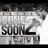 Gone Too Soon by Delus