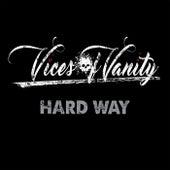 Hard Way von Vices of Vanity
