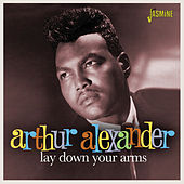 Lay Down Your Arms by Arthur Alexander