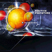 Positive Prototype by Various Artists