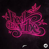 Feel The Vibe by Axwell