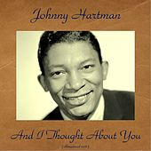 And I Thought About You (Remastered 2016) de Johnny Hartman