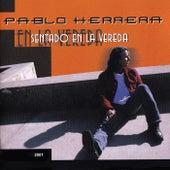 Sentado en la Vereda de Pablo Herrera