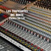 Pueblo Sin Luz by Los Traficantes del Norte