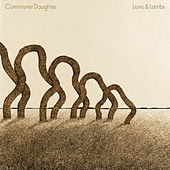 Lions & Lambs by Communist Daughter