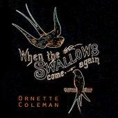 When The Swallows come again von Ornette Coleman