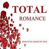 Total Romance: Beautiful Songs of Love by Various Artists