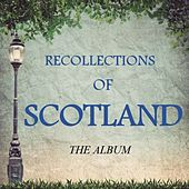 Recollections of Scotland: The Album by Various Artists