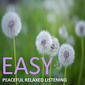 Easy: Peaceful Relaxed Listening by Various Artists