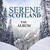 Serene Scotland: The Album by Various Artists