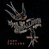When The Swallows come again de Judy Collins