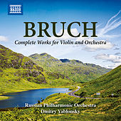 Bruch: Complete works for Violin and Orchestra by Maxim Fedotov