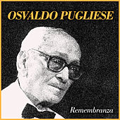 Remembranza by Osvaldo Pugliese