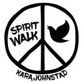 Spirit Walk by Kara Johnstad
