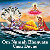 Om Namah Bhagvate Vasu Devae by Various Artists