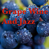 Grape Wine And Jazz by Various Artists