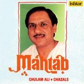 Mahtab (Ghazals) by Ghulam Ali