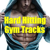Hard Hitting Gym Tracks de Various Artists