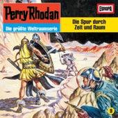 09/Die Spur durch Zeit und Raum von Perry Rhodan
